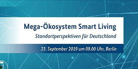 """Konferenz """"Mega-Ökosystem Smart Living"""""""